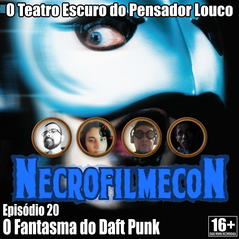 NecrofilmecoN 20 - O Fantasma do Daft Punk