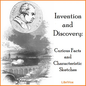 Invention And Discovery: Curious Facts And Characteristic Sketches(9151) by  Unknown audiobook cover art image on Bookamo